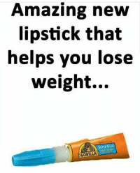Gym, Amazing, and Helps: Amazing new  lipstick that  helps you lose  weight...  SUPER GLUE  GORILLA That's one way. 🙈