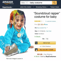 "Free shipping? Can't afford not to buy it. Tag someone who would dress their kid up in this: amazon  Babybaby costume  Prime  Departments  adam.the.creator  Browsing HistoryToday's Deals  ""Soundcloud rapper  costume for baby  AnA11 customer reviews  Price: $31.69 Prime  Fit: Runs small (41 %)  Size: 12-18 Months Size Chart  Color: As Shown  In Stock.  Qty: 1  Add to Cart  or 1-Click Checkout  Buy now with 1-Click®  $31.69 Free Shipping  In Stock. Sold by BuyCostumes  Roll over image to zoom in Free shipping? Can't afford not to buy it. Tag someone who would dress their kid up in this"