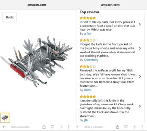 The Final Swiss Army Knife via /r/funny https://ift.tt/2ANEdoP: amazon.com  amazon.com  Top reviews  Back  I tried to file my nails, but in the process l  accidentally fixed a small engine that was  near by. Which was nice  By a fan  I forgot the knife in the front pocket of  my Swiss Army shorts and when my wife>  washed them it completely disassembled  our washing machine.  By Owenlong  Received this knife as a gift for my 18th  birthdav. Wish I'd have known what it was  because as soon as I touched it, I grew a  mustache and became a Navy Seal. Mom  fainted and...  By Kristi  I accidentally left this knife in the  glovebox of my wore out 67 Chevy truck  overnight. miraculously the knife fully  restored the truck and drove it to the  store then...  By jlh  Write a comment...  Write a comment... The Final Swiss Army Knife via /r/funny https://ift.tt/2ANEdoP