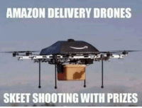 Mexican Word of the Day: AMAZON DELIVERY DRONES  SKEET SHOOTING WITH PRIZES