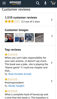 """rosee: amazorn  Prime  Customer reviews  1,510 customer reviews  3.2 out of 5 stars  Customer images  WHAT  HAPPENED  HAPPEN  HILLARY  RODHAM  CLINTON  lop revieWs  When you can't take responsibility for  your own actions...it doesn't say much  This book was a joke...she is playing the  """"blame game""""!! I read one chapter and  that.  By Rose Annette Arnold  #notmypresident.  By Randy Vaughn  What a complete load of horsecrap and  crving that this book is, This bagofass is"""