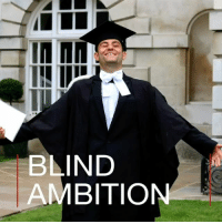 Family, Hennessy, and Memes: AMBITION  BLIND 28 JUL: Born totally blind, refugee Allan Hennessy came to Britain with his family to escape the aftermath of the Gulf War in Iraq. He says he refuses to accept the limitations others put on him and has just graduated from Cambridge University with a first class law degree. inspiring refugee blind law degree education war Cambridge bbcshorts bbc news bbcnews @bbcnews