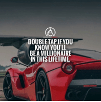 Goals, Memes, and Money: AMBITION  DOUBLETAP IFYOU  KNOW YOU'LL  BEA MILLIONAIRE  IN THIS LIFETIME. *DOUBLE TAP* you will! Here are a few signs you are on the right track: ✔️You have multiple streams of income. ✔️You surround yourself with high-achieving people. ✔️You're open-minded. ✔️You have specific goals for your money. ✔️You're persistent. ✔️You talk about ideas, not things. ✔️You think big. - |📷@millionaire_mentor|