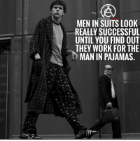 Memes, Ambition, and 🤖: AMBITION  MEN IN SUITS LOOK  REALLY SUCCESSFUL  UNTIL YOU FIND OUT  THEY WORK FOR THE  MAN IN PAJAMAS Funny but true😂! - DOUBLE TAP IF YOU AGREE!