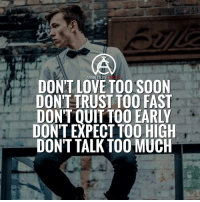 Memes, Too High, and 🤖: AMBITION  MIRC  DONT LOVE TOO SOON  DON'T TRUST TOO FAST  DONTTOUIT TOO RLY  DON'T EXPECT TOO HIGH  DON'T TALK TOO MUCH Too much of anything is never good! - DOUBLE TAP IF YOU AGREE!