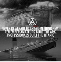 Just because you're a newbie, doesn't mean you can't succeed! - DOUBLE TAP IF YOU AGREE!: AMBITION  NEVER BE AFRAID TO TRY SOMETHING NEW  REMEMBER AMATEURS BUILT THE ARK  PROFESSIONALS BUILT THE TITANIC  INSTÁGRAMIAMBITIONCIRCLE Just because you're a newbie, doesn't mean you can't succeed! - DOUBLE TAP IF YOU AGREE!