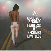 Become fearless and you will achieve big things! - DOUBLE TAP IF YOU AGREE!: AMBITION  ONCE YOU  BECOME  FEARLESS  BECOMES  LIMITLESS Become fearless and you will achieve big things! - DOUBLE TAP IF YOU AGREE!
