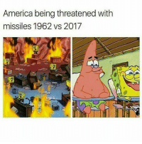 America, Memes, and Worldstar: America being threatened with  missiles 1962 vs 2017 No lie! 🚀😂 @worldstar WSHH