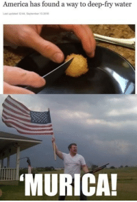 """America, Memes, and Shit: America has found a way to deep-fry water  Last updated 12:44, September 13 2016  MURICA <p>Oh shit! via /r/memes <a href=""""https://ift.tt/2lXHmuh"""">https://ift.tt/2lXHmuh</a></p>"""