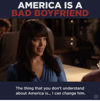 But... I love America!: AMERICA IS A  BAD BOYFRIEND  The thing that you don't understand  about America is... I can change him. But... I love America!