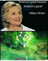 """America, Facebook, and Friends: """"America is great because  America is good.""""  -Hillary Clinton She needs to do the old Riften speech glitch a few times. LIKE & TAG YOUR FRIENDS ------------------------- 🚨Partners🚨 😂@the_typical_liberal 🎙@too_savage_for_democrats 📣@the.conservative.patriot Follow: @rightwingsavages & Like us on Facebook: The Right-Wing Savages Follow my backup page @tomorrowsconservatives -------------------- conservative libertarian republican democrat gop liberals maga makeamericagreatagain trump liberal american donaldtrump presidenttrump american 3percent maga usa america draintheswamp patriots nationalism sorrynotsorry politics patriot patriotic ccw247 2a 2ndamendment"""