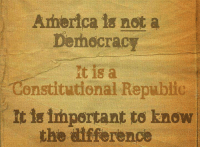 America is not a  Dorhecracy  onstitutional Republic  important to know  the difference ~ Hollie