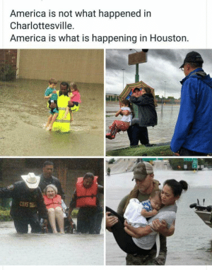 America is Houston: America is not what happened in  Charlottesville.  America is what is happening in Houston. America is Houston