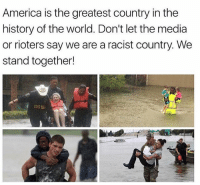 👊: America is the greatest country in the  history of the world. Don't let the media  or rioters say we are a racist country. We  stand together!  CONS 👊