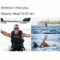 Memes, 🤖, and Reading: America: l miss you  Obama: Read 12:07 am Obama: new phone, who dis? Follow @confessionsofablonde goodgirlwithbadthoughts 💅🏽