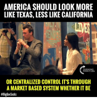 America, Charlie, and Memes: AMERICA SHOULD LOOK MORE  LIKE TEXAS, LESS LIKE CALIFORNIA  TURNING  POINT USA  OR CENTRALIZED CONTROL IT'S THROUGH  A MARKET BASED SYSTEM WHETHER IT BE  Charlie Kirk Is SPOT ON! America Should AVOID California's Addiction To Big Government! #BigGovSucks