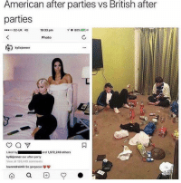 Friends, Memes, and Party: American after parties vs British after  parties  02-UK 4G  10:33 pm  Photo  kyliojennor  Liked byand 1,972,240 others  kylicjenner our after party  View all 159,449 comments  laurendrainfit So gorgeous Dm to the friends at your after party 😂