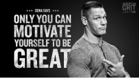 24 at a time. #EarnTheDay  #FindYourGrit American Grit: AMERICAN  GRIT  CENA SAYS*  JUNE 11 FOX  ONLY YOU CAN  MOTIVATE  YOURSELF TO BE  GREAT 24 at a time. #EarnTheDay  #FindYourGrit American Grit