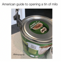 Oh no: American guide to opening a tin of milo  @strayaam8 Oh no