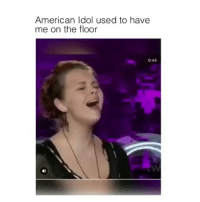 When they were good: American Idol used to have  me on the floor  0:44 When they were good