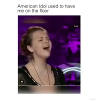 American Idol, Memes, and American: American Idol used to have  me on the floor  0:44 she sounds like a lawn mower