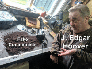Fake, American, and History: American  Values  JEdgar  Hoover  Fake  Communists I hope this works.