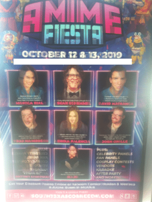 A two sided poster on a window.: AMIME  FIESTA  OCTOBER 12 8  13,2019  Buma Drgen Ball 2  Ms eS sain  T Au g Acade  Coke ang Coke Biack | Dgn Ball  MONICA RIAL  SEAN SCHMME  DAVID MATRANCA  adea  Fumiage fkd  A  Wai a  ma  r aeay l  ERINA  TODD HABERKORN  ENCIA  PLUS:  CELEBRITY PANELS  FAN PANELS  COSPLAY CONTESTS  VENDORS  KARAOKE  AFTER PARTY  AND MORE  CEREBBIA bE  ATE AR  CYAY  ORITTHEY XOR WA  Get Your Eiscount Passes Oniine or Kaboom Comies MCAtion 3 veslaco  & Anirne toont in McAllen  Kids s & Under FREE  SOUTHTXASCOMICCO.COM &E  aod opdates A two sided poster on a window.