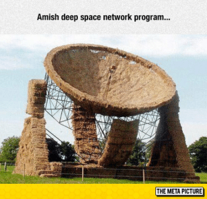 laughoutloud-club:  Still Better Than North Korea's: Amish deep space network program  THE META PICTURE laughoutloud-club:  Still Better Than North Korea's