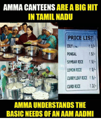 Memes, 🤖, and Rice: AMMA ARE A BIG HIT  IN TAMILNADU  PRICE LIST  PONGAL  SAMBAR RICE  15/-  LEMON RICE  CURRYLEAFERICE .5l  CURD RICE  AMMA UNDERSTANDS THE  BASICNEEDS OF AN AAM AADMI