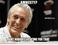 """Nba, Beast, and King: AMNESTY?  NBA Memea  AINTNOBODY GOT TIME FOR THAT Heat Nation Amnesty? Credit: King James """"Beast Mode""""  www.lolception.com/1611"""