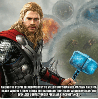 List any others in the comments down below. - - thor captainamerica comiccon marvel marvelcomics thedefenders loki storm: AMONG THE PEOPLE DEEMED WORTHYTO WIELD THOR'S HAMMER: CAPTAIN AMERICA  BLACK WIDOW, STORM, CONAN THE BARBARIAN, SUPERMAN, WONDER WOMAN, AND  EVEN LOKI.USUALLY UNDER PECULIAR CIRCUMSTANCES List any others in the comments down below. - - thor captainamerica comiccon marvel marvelcomics thedefenders loki storm