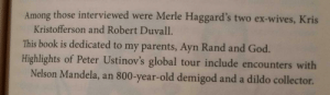 azriona: trekkingwilbury:  redditfront:  Some examples of why the Oxford comma is generally a good idea  Please don't let the Oxford comma die. If you were apathetic about it before, I think this will help you understand why it is necessary.  On the other hand, these sentences are pure gold. : Among those interviewed were Merle Haggard's two ex-wives, Kris  Kristofferson and Robert Duvall.  This book is dedicated to my parents, Ayn Rand and God.  Highlights of Peter Ustinov's global tour include encounters with  Nelson Mandela, an 800-year-old demigod and a dildo collector. azriona: trekkingwilbury:  redditfront:  Some examples of why the Oxford comma is generally a good idea  Please don't let the Oxford comma die. If you were apathetic about it before, I think this will help you understand why it is necessary.  On the other hand, these sentences are pure gold.