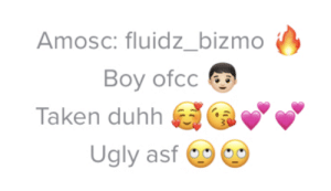 Life, Taken, and Ugly: Amosc: fluidz_bizmo  Boy ofcc  Taken duhh  Ugly asf I've never cringed at something so hard on my life, why does he expect us to know he's a boy and why does he expect us to know he's taken. The guy is like 11 why IS he taken? I have so many questions