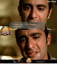 Memes, Alarm, and Sarcasm: Amr Saad  This alarm is set for 4 hours and 43  minutes from now  ASABE  sarcasm society  asa7bess  asa7bes52  BE  ASA7BE SARCASM SOCIETY  asa7  ty  www.Asa7bess.com وانت بتظبط المنبه Comic Made by : Amr Saad