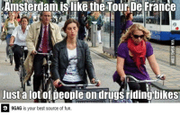 9gag, Android, and Dank: Amsterdam isliketheTour De France  lusta  lot otpeople ondrugsriding bikes  9 9GAG is your best source of fun. Amsterdam and Tour De France http://9gag.com/gag/7059572?ref=fbp  Best fun on your Android now: https://play.google.com/store/apps/details?id=com.ninegag.android.app