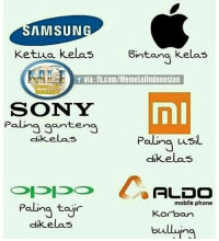Sony, Mobile, and Indonesian (Language): AMSUN  Ketua kelas Bintang kelas  f via fb.com/MemeLOIIndonesian  ni  SONY  Paling ganteng  dikelas  Paling  uusiL  dikelas  oppo  ALDO  mobile phone  Paling tajir  Korban  dikelas  bu  ng Km yg mana?