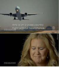 Oh noooooooooo!: Amy is on a cross country  flight without headphones  INSIDE AMY SCT  ALL NEW TUESDAY10  INSIDE AMY SCITUMER  ALL NEW TUESDAY 10.30 Oh noooooooooo!