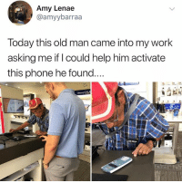 Memes, Old Man, and Phone: Amy Lenae  @amyybarraa  Today this old man came into my work  asking me if I could help him activate  this phone he found  slmung GALA  AXY At least he tried.. 😂🤷♂️ WSHH
