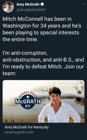 Tom Cruise, Cruise, and Kentucky: Amy McGrath  @AmyMcGrathKY  Mitch McConnell has been in  Washington for 34 years and he's  been playing to special interests  the entire time.  I'm anti-corruption,  anti-obstruction, and anti-B.S., and  I'm ready to defeat Mitch. Join our  team:  wiNES  SENATE  MCGRATH  KY  Amy McGrath for Kentucky  amymcgrath.com Scrolled past this fast and I swear I thought it was Tom Cruise and a Top Gun ad.