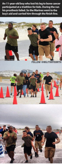 Memes, 🤖, and For Kids: An 11-year-old boy who lost his leg to bone cancer  participated at a triathlon for kids. During the run  his prosthesis failed. Sothe Marines went to the  boy's aid and carried him through the finishline.  sy of Kim Baltz  FOLLOW OMILITARYEARTH  Kim Balt This gives me hope 👌