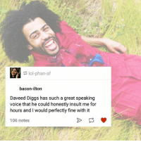 Tis true . . . . . . hamilton ham hamiltonmemes linmanuelmiranda AlexanderHamilton daveeddiggs thomasjefferson jazzyjones jasminecephasjones pippa phillipasoo eliza elizahamilton aaronburr anthonyramos philliphamilton johnlaurens: an-a  bacon-ilton  Daveed Diggs has such a great speaking  voice that he could honestly insult me for  hours and I would perfectly fine with it  106 notes Tis true . . . . . . hamilton ham hamiltonmemes linmanuelmiranda AlexanderHamilton daveeddiggs thomasjefferson jazzyjones jasminecephasjones pippa phillipasoo eliza elizahamilton aaronburr anthonyramos philliphamilton johnlaurens