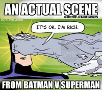 [Follow me at @blerd.vision] Not far off from what diehard Batman fanboys actually believe... - Aqualad -- justiceleague batmanvsuperman dawnofjustice batman superman wonderwoman doomsday meme memes lol dc dccomics: AN ACTUALSCENS  @JUSTICE.LEAGUE.MEMES  IG BLERD.VISION  IT'5 OK, I'M RICH.  FROM BATMAN VSUPERMAN  FROMIBATMAN V SUPERMAN [Follow me at @blerd.vision] Not far off from what diehard Batman fanboys actually believe... - Aqualad -- justiceleague batmanvsuperman dawnofjustice batman superman wonderwoman doomsday meme memes lol dc dccomics