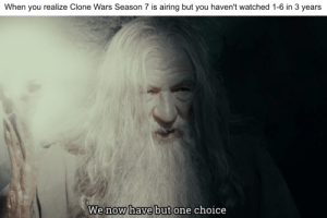 An alliance once existed between Prequel and lotr memes: An alliance once existed between Prequel and lotr memes