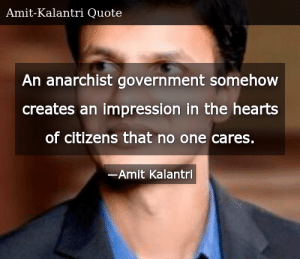 SIZZLE: An anarchist government somehow creates an impression in the hearts of citizens that no one cares.