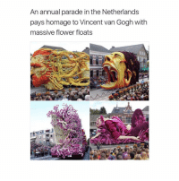 Memes, Vans, and Vincent Van Gogh: An annual parade in the Netherlands  pays homage to Vincent van Gogh with  massive flower floats This is INCREDIBLE 😱