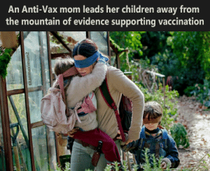 So brave: An Anti-Vax mom leads her children away from  the mountain of evidence supporting vaccination  titanmaximum2 So brave