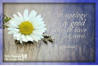 It's Never Too Late To Apologize <3: An apology  way to have  Anon  Willy  The Journey Home It's Never Too Late To Apologize <3