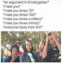 "Anaconda, Ariana Grande, and Memes: *an argument in Kindergarten  ""I hate you!  ""I hate you times 10!""  ""I hate you times 100!""  ""I hate you times a million!""  ""I hate you times infinity!""  *everyone loses their shit would you rather have sex with ariana grande FIFTY times or eat 10 cockroaches? 🤔 this ones tough @hoodlives"