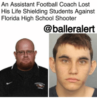 "Fire, Football, and Head: An Assistant Football Coach Lost  His Life Shielding Students Against  Florida High School Shooter  @balleralert An Assistant Football Coach Lost His Life Shielding Students In Florida High School Shooting - Blogged by: @RaquelHarrisTV ⠀⠀⠀⠀⠀⠀⠀⠀⠀ ⠀⠀⠀⠀⠀⠀⠀⠀⠀ An assistant football coach lost his life protecting students during the Marjory Stoneman Douglas High School shooting on Wednesday. ⠀⠀⠀⠀⠀⠀⠀⠀⠀ ⠀⠀⠀⠀⠀⠀⠀⠀⠀ AaronFeis worked as a coach for the high school's football team. This Thursday, the team tweeted that he ""selflessly shielded students from the shooter when he was shot. He died a hero and he will forever be in our hearts and memories."" ⠀⠀⠀⠀⠀⠀⠀⠀⠀ ⠀⠀⠀⠀⠀⠀⠀⠀⠀ Nicolas Cruz is the 19-year old student who carried the act of terror onto his former school. Before the shooting, students thought they were merely performing a fire drill, which is what sent them filing into the hallways. That's when Cruz, who was wearing a gas mask, toting smoke grenades and several magazines of ammunition for his AR-15 rifle, opened fire killing 17 and injuring more. ⠀⠀⠀⠀⠀⠀⠀⠀⠀ ⠀⠀⠀⠀⠀⠀⠀⠀⠀ Feis at the time was on duty as the school security guard and responded to a call over walkie-talkies that there were loud pops coming from somewhere in the school. A witness said Feis was seen jumping ""in front of bullets to save some students' lives."" ⠀⠀⠀⠀⠀⠀⠀⠀⠀ ⠀⠀⠀⠀⠀⠀⠀⠀⠀ The brave coach was also an alumnus of the high school. He graduated from Marjory Stoneman Douglas High in 1999 and became the junior varsity head coach of the school's football team in 2002. Feis leaves behind a wife and one daughter."