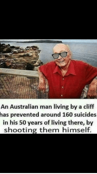 """Http, Living, and Australian: An Australian man living by a cliff  has prevented around 160 suicides  in his 50 years of living there, by  shooting them himself. <p>Do I invest? via /r/MemeEconomy <a href=""""http://ift.tt/2xhk5aY"""">http://ift.tt/2xhk5aY</a></p>"""